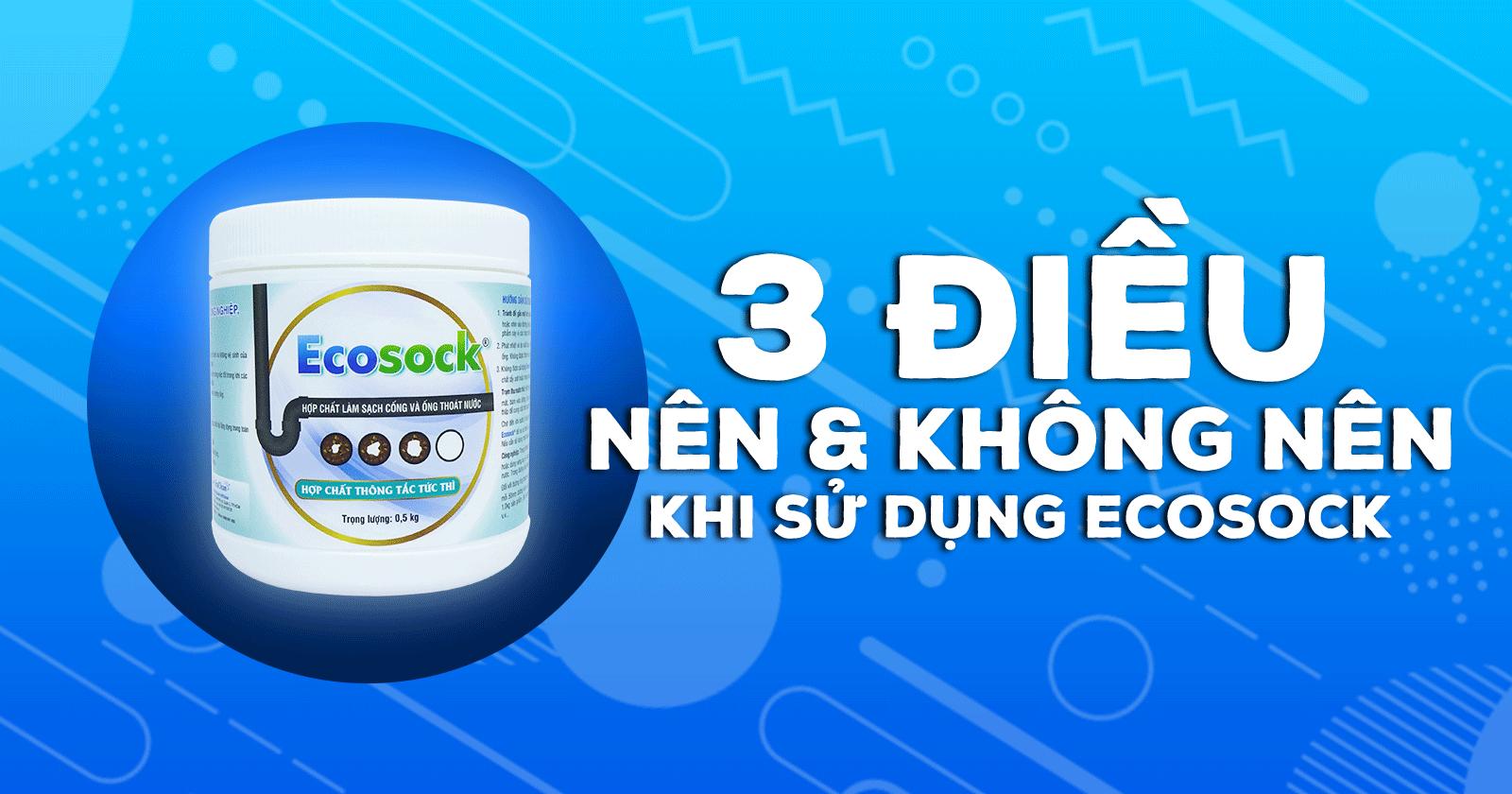 3 điều Nên và Không Nên khi sử dụng bột thông bồn cầu EcoSock