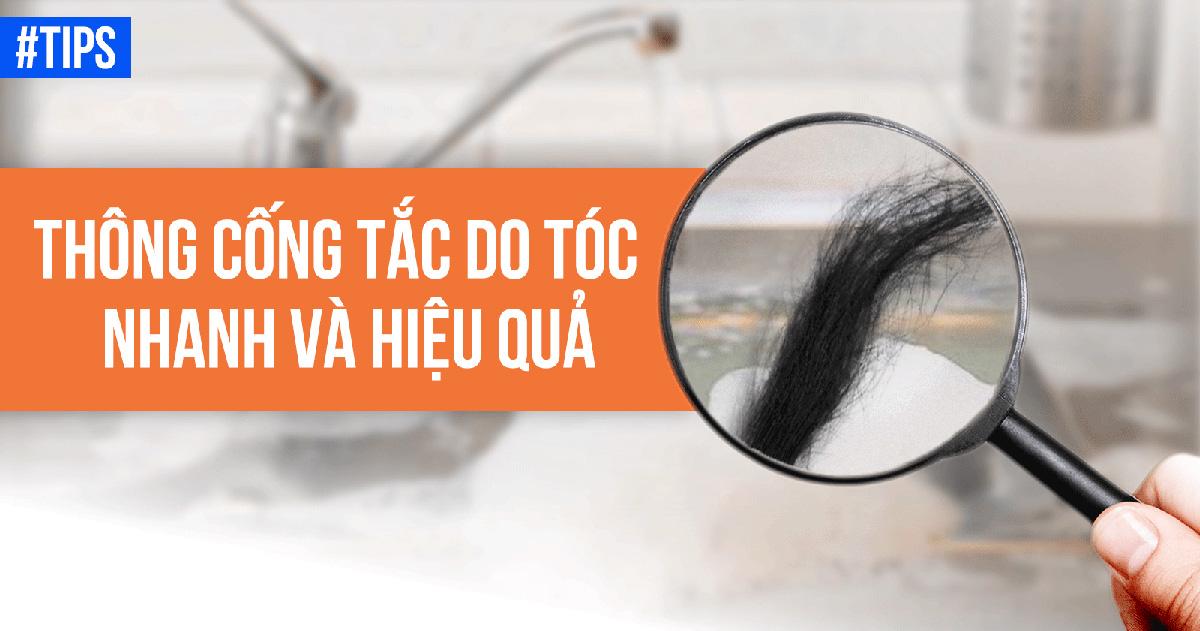 Cách thông tắc cống do tóc nhanh và đơn giản